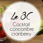 Le 3C : le Cocktail Concombre Cranberry