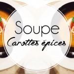 La soupe carotte épicée