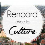 Agenda : on a un rencard culturel