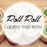Roll Roll : l'apéro qui claque