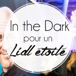 In the Dark! Avec un chef étoilé.