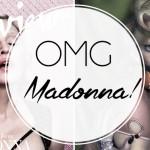 OMG : Madonna !