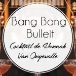 Bang Bang Bulleit !