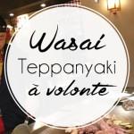 Le Wasai : Teppanyaki à volonté, à Waterloo
