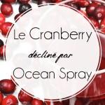 7 déclinaisons du Cranberry avec Ocean Spray