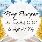 Le coq d'or, le défi du king burger, à Bruxelles
