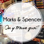 Marks & Spencer Bruxelles! On y trouve quoi?