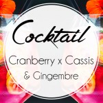 Cocktail Cassis x Cranberry x Gingembre