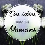 Mother's Day : 18 idées à offrir