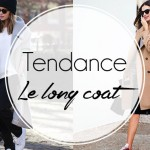Tendance Week: Le long coat