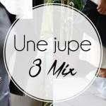 Une jupe – 3 mix