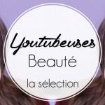 Notre sélection de Youtubeuses Beauté