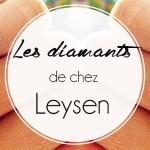 Leysen, des diamants en veux-tu en voilà !