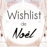 La Super Wishlist de Noël
