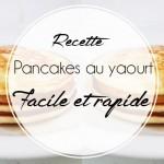 Recette facile des pancakes au yaourt