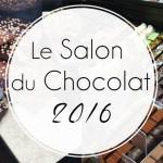 Le Salon du Chocolat 2016