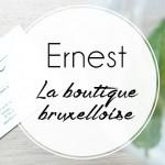 Ernest : La chouette boutique bruxelloise