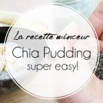 La recette minceur du chia pudding
