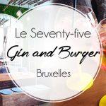 Le Seventy-five : Burger & Gin