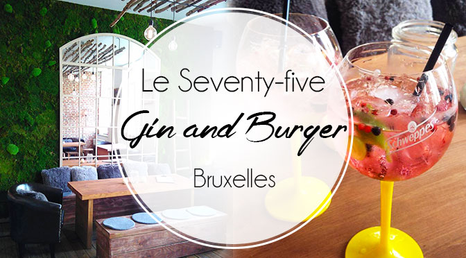 seventy-five-bar-restaurant-burger-gin-bruxelles-bar-test-avis