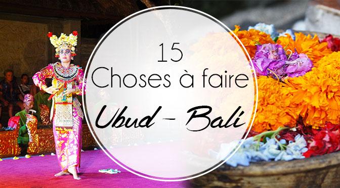 ubud-bali-choses-à-faire-top15-avis-conseils-blog
