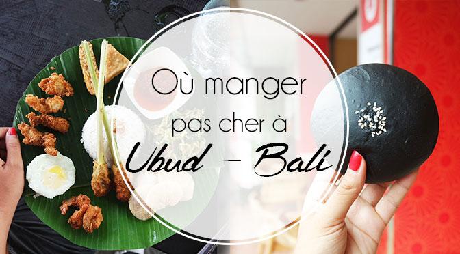 ubud-bali-guide-restaurants-budget-pas-cher