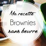 La recette des Brownies sans beurre