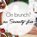 Le dimanche, on brunch au Seventy-five, à Bruxelles!