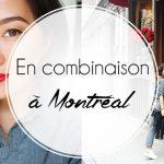 Mon look en combinaison à Montréal