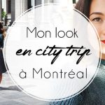 Mon look en city trip à Montréal