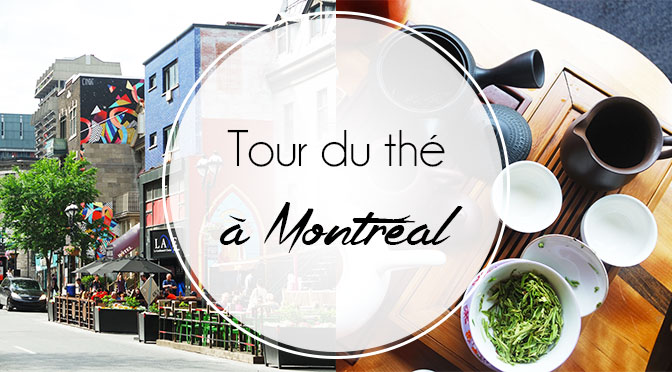 tour-thé-montréal-visiter-original-gastronomique-blog-idées