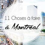 11 Choses à faire à Montréal