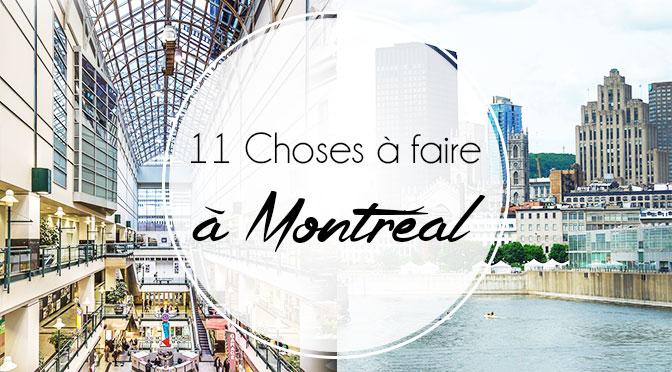 11 Choses à Faire à Montréal Ellemixe