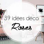 39 idées déco roses