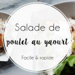 Salade de poulet au yaourt, super facile !