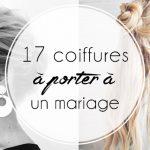 17 coiffures à porter à un mariage