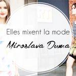 Elles mixent la mode : Miroslava Duma