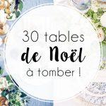 Déco : 30 tables de Noël à tomber !