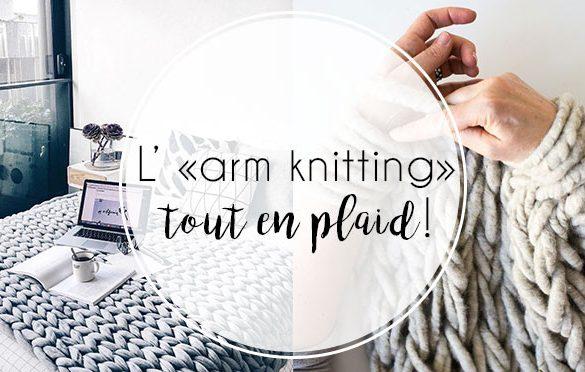 arm-knitting-ohhio-tricot-bras-diy