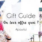 Gift Guide : Qu'est-ce qu'on leur offre aux mecs ?