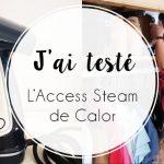 J'ai testé : L'Access Steam, le défroisseur de Calor