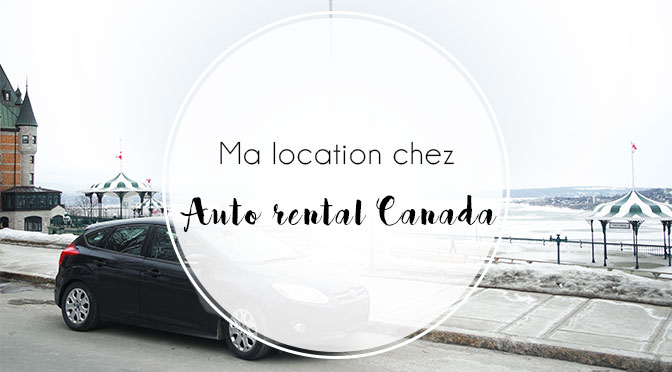 sur les routes canadiennes avec auto rental canada ellemixe. Black Bedroom Furniture Sets. Home Design Ideas