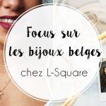 Focus sur les bijoux so belges, chez L-Square