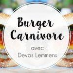 Recette : Le burger carnivore, sauce tomatée de Devos Lemmens