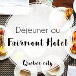 Un déjeuner au buffet du Dufferin, à l'hôtel Fairmont, le Château Frontenac , à Quebec city