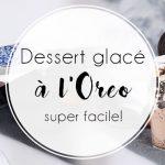 Dessert glacé à l'Oreo