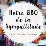 On a organisé notre BBQ de la Sympattitude avec Devos Lemmens