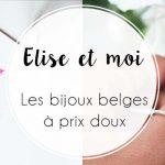 Élise et moi, des bijoux belges à prix doux !