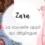 Zara : une nouvelle appli complètement dingue
