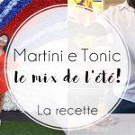Martini + Tonic = Le mix de l'été!